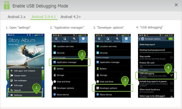 Turn on the USB debugging mode on Android 3.0-4.1